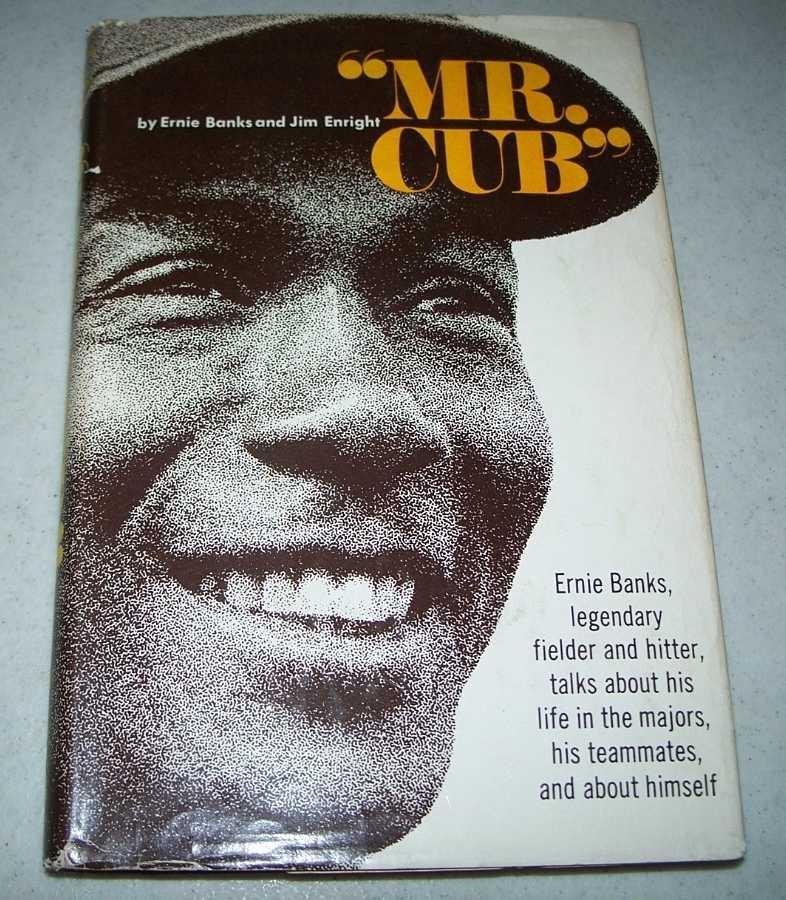 Mr. Cub, Banks, Ernie and Enright, Jim