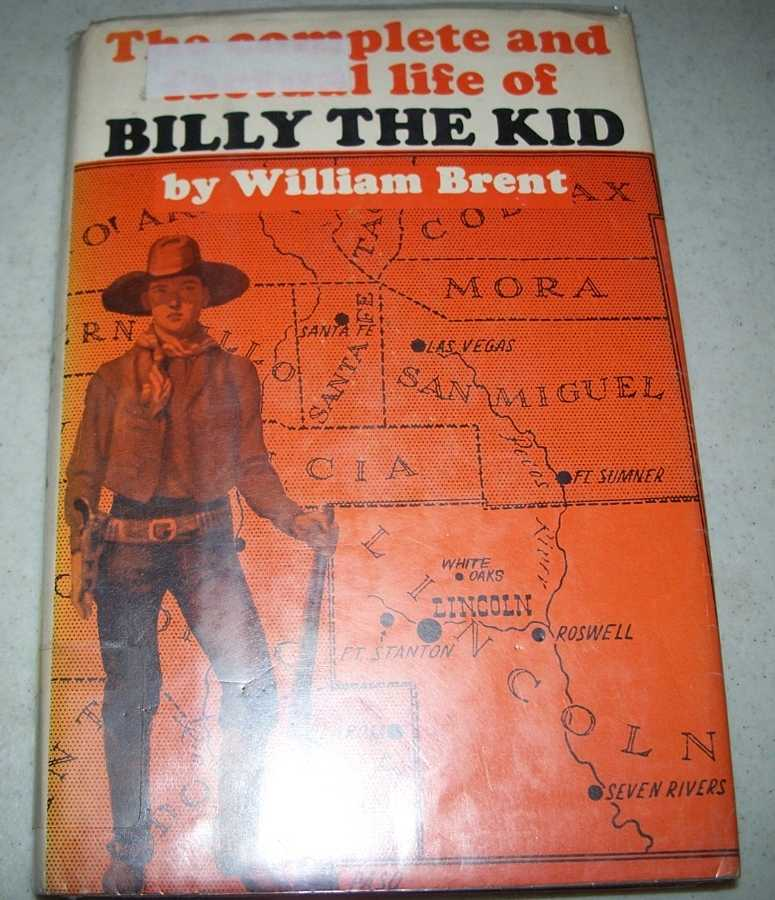 The Complete and Factual Life of Billy the Kid, Brent, William