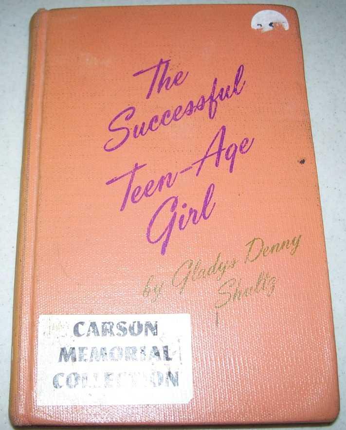The Successful Teen-Age Girl, Shultz, Gladys Denny