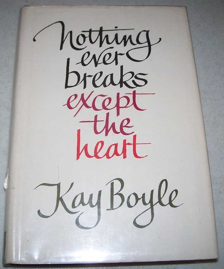 Nothing Ever Breaks Except the Heart, Boyle, Kay