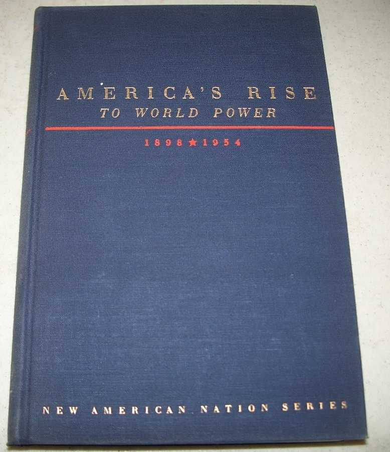 America's Rise to Power, 1898-1954 (The New American Nation Series), Dulles, Foster Rhea