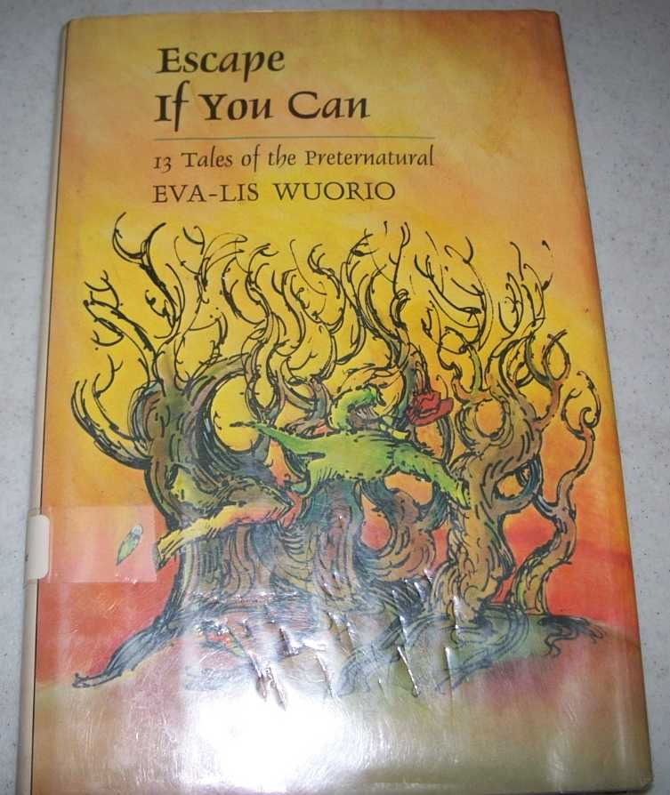 Escape If You Can: 13 Tales of the Preternatural, Wuorio, Eva-Lis