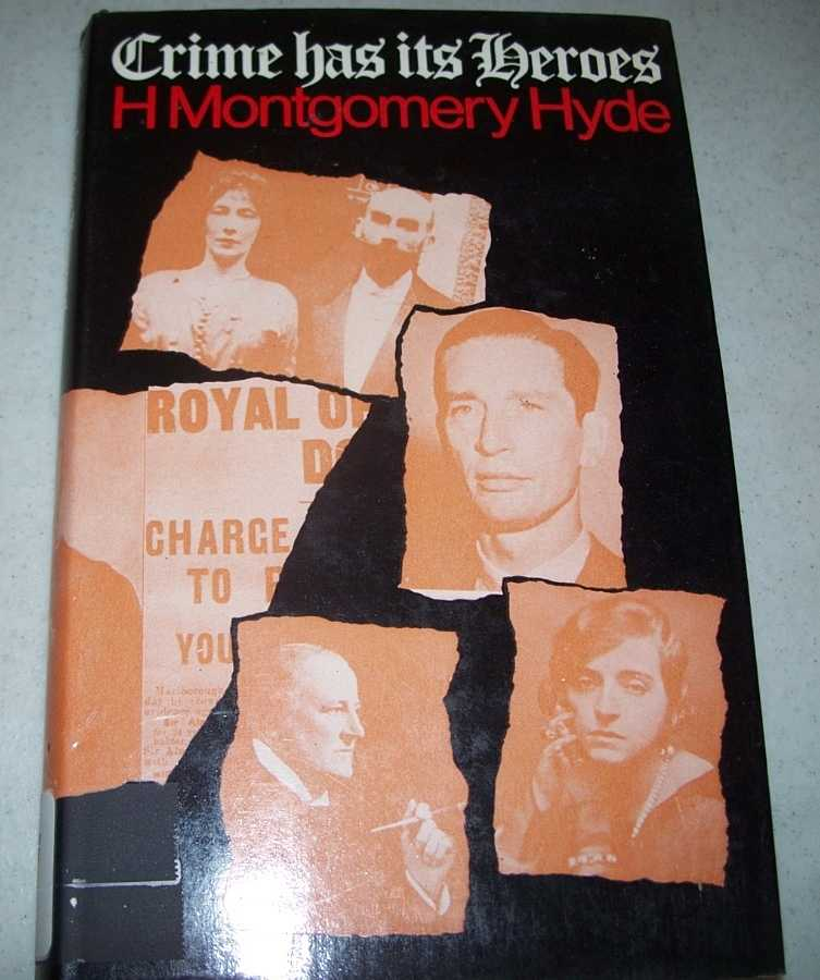 Crime Has Its Heroes, Hyde, H. Montgomery