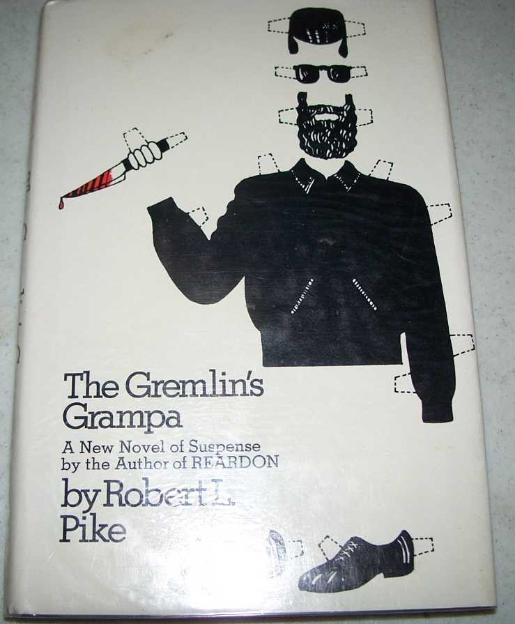 The Gremlin's Grampa: A Police Procedural Novel, Pike, Robert L.
