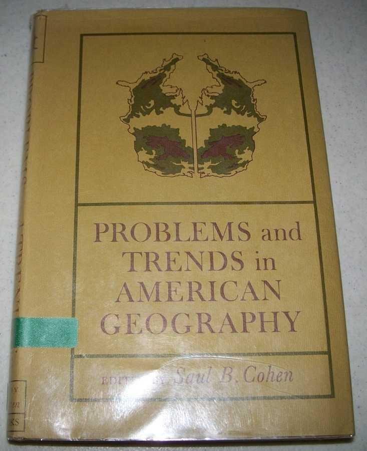 Problems and Trends in American Geography, Cohen, Saul B. (ed.)