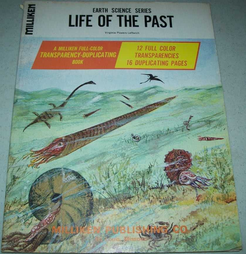Life of the Past, Earth Science Series (A Milliken Full Color Transparency Duplicating Book), Leftwich, Virginia Powers