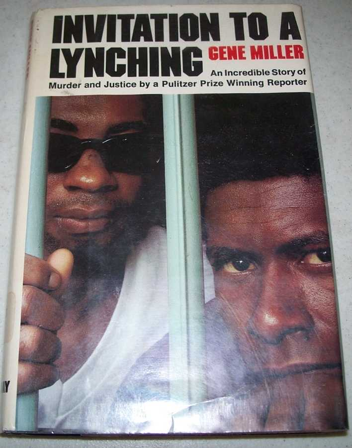 Invitation to a Lynching: An Incredible Story of Murder and Justice, Miller, Gene