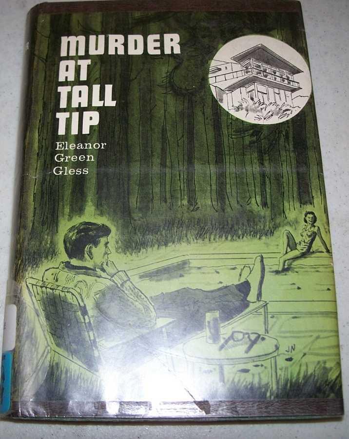 Murder at Tall Tip, Gless, Eleanor Green
