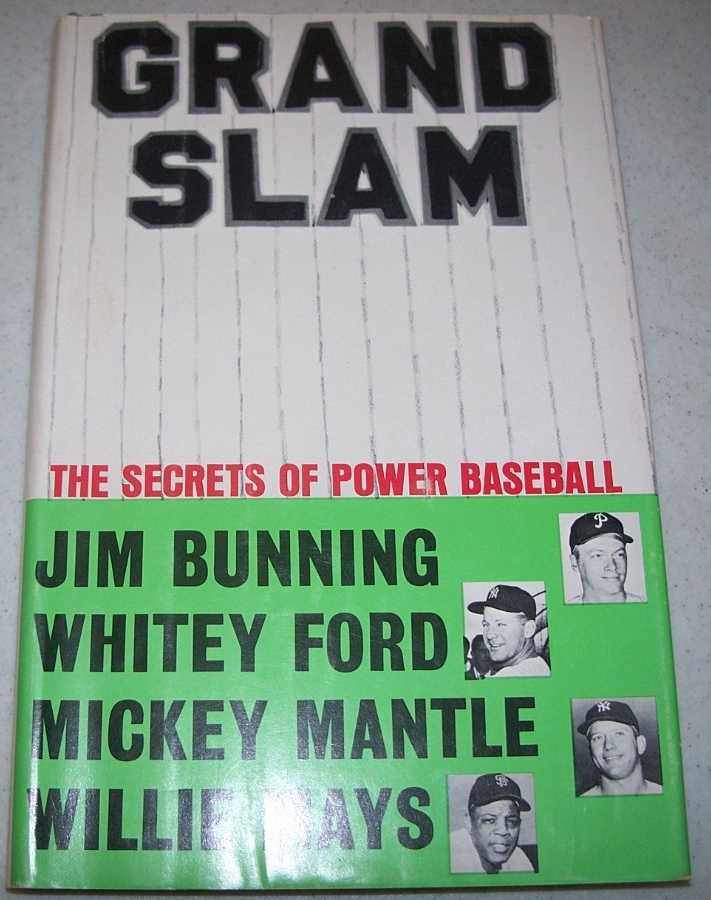 Grand Slam: The Secrets of Power Baseball, Bunning, Jim; Ford, Whitey; Mantle, Mickey; Mays, Willie