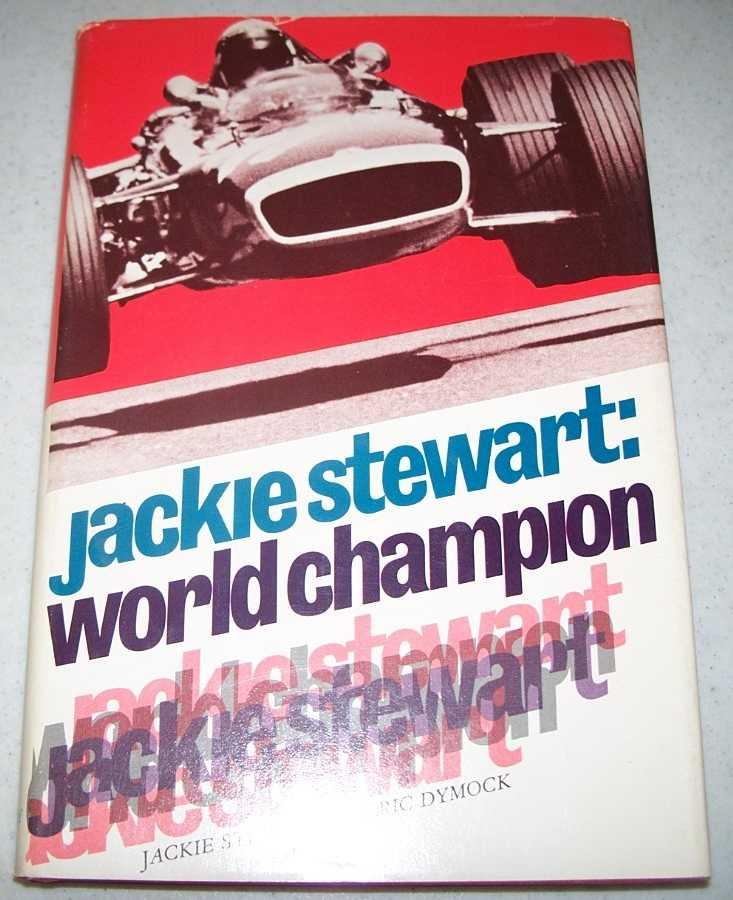 Jackie Stewart: World Champion, Stewart, Jackie with Dymock, Eric