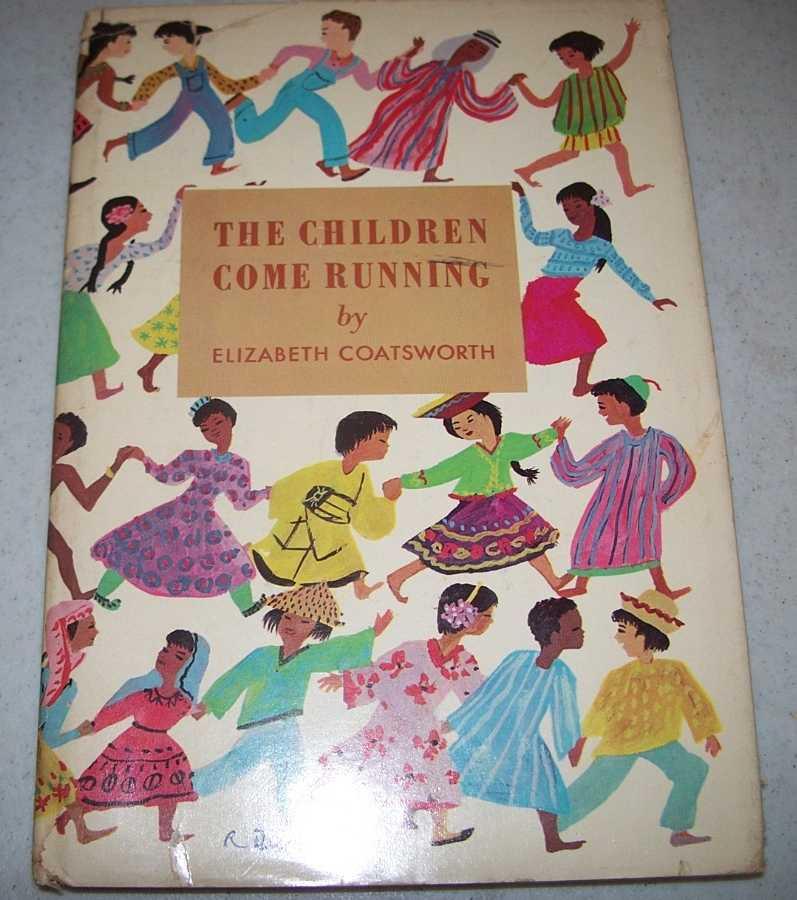 The Children Come Running, Coatsworth, Elizabeth