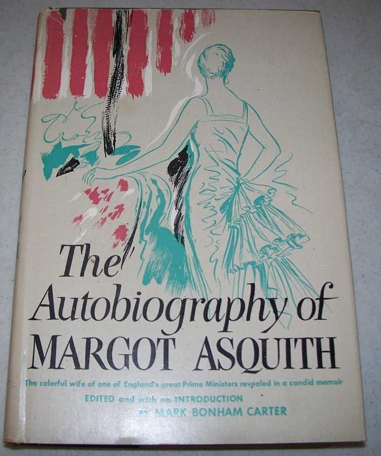 The Autobiography of Margot Asquith, Asquith, Margot; Carter, Mark Bonham (ed.)