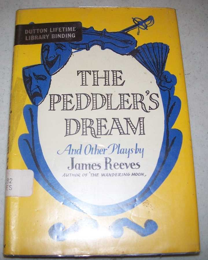 The Peddler's Dream and Other Plays, Reeves, James