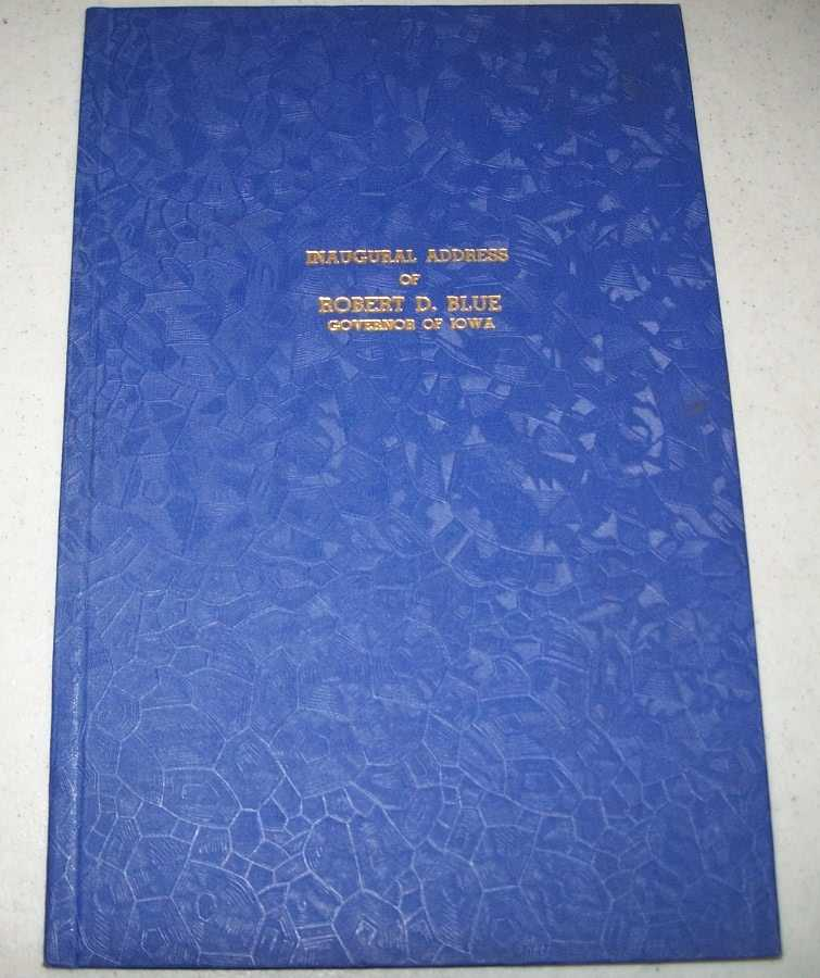 Inaugural Address of Robert D. Blue, Governor of Iowa, January 16, 1947, Blue, Robert D.
