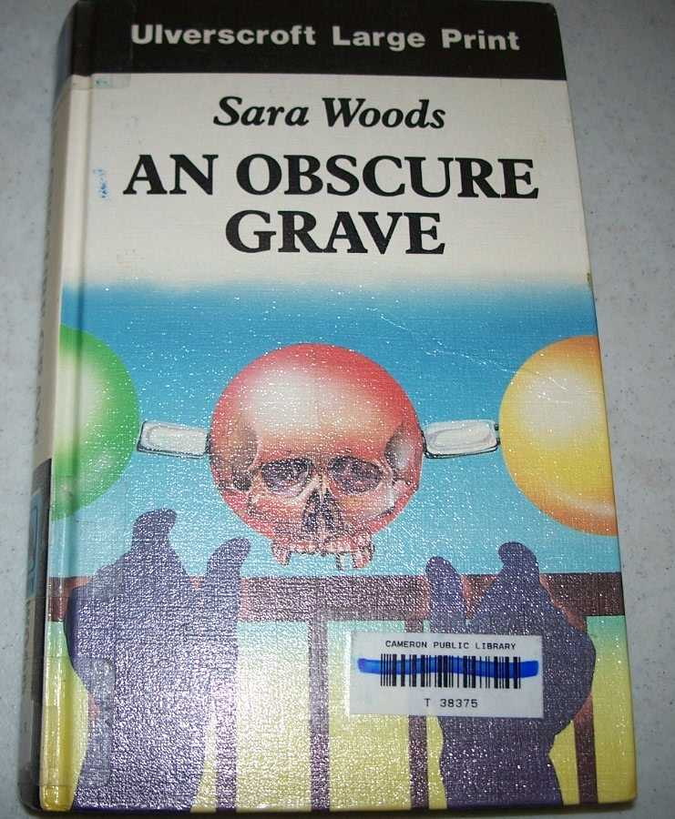 An Obscure Grave (A Large Print Edition), Woods, Sara