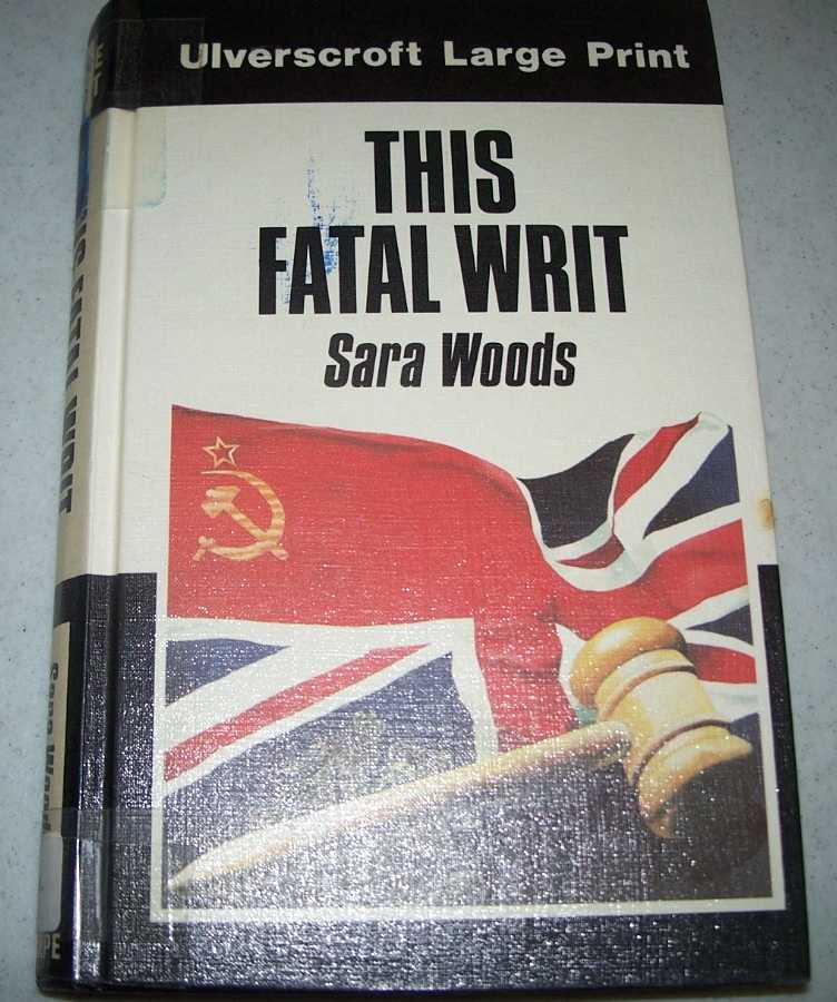 This Fatal Writ (A Large Print Edition), Woods, Sara