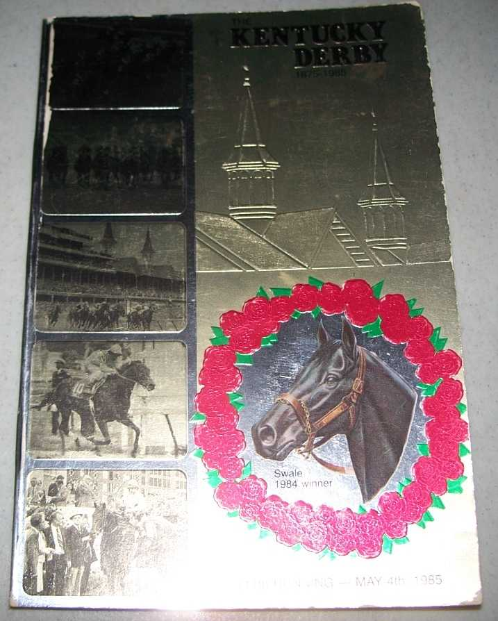 The Kentucky Derby 1875-1975: 111th Running, May 4, 1985 (Program), N/A