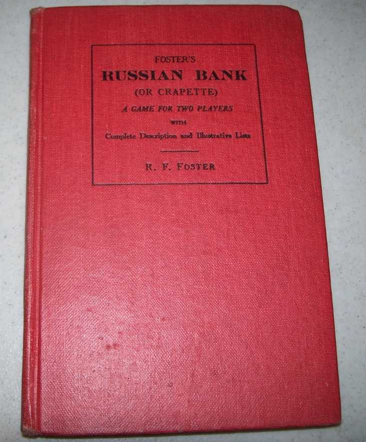Foster's Russian Bank (Or Crapette): A Game for Two Players with Complete Description and Illustrative Lists, Foster, R.F.