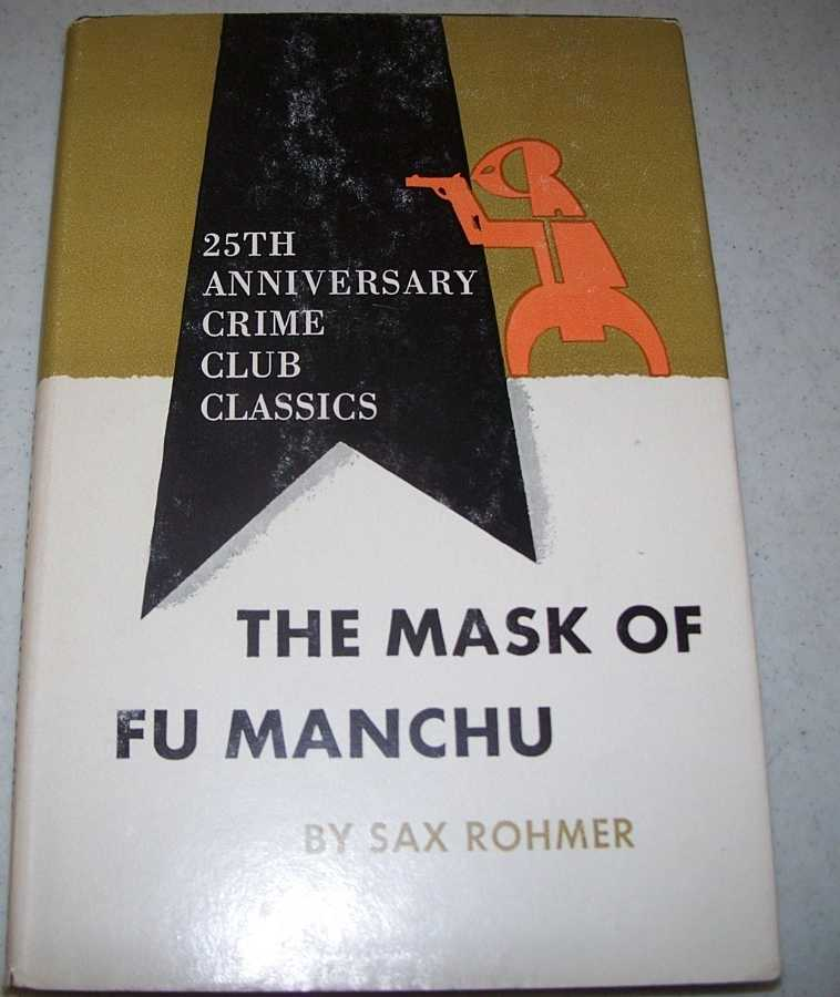 The Mask of Fu Manchu (25th Anniversary Crime Club Classic), Rohmer, Sax