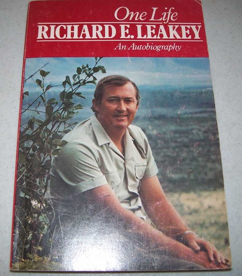 One Life: An Autobiography, Leakey, Richard E.