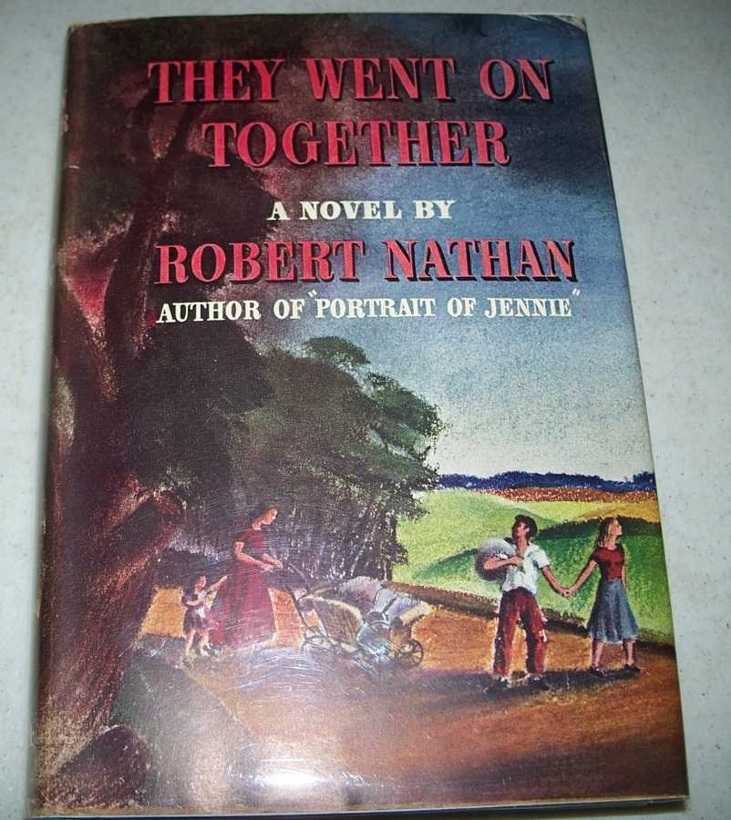 They Went On Together: A Novel, Nathan, Robert