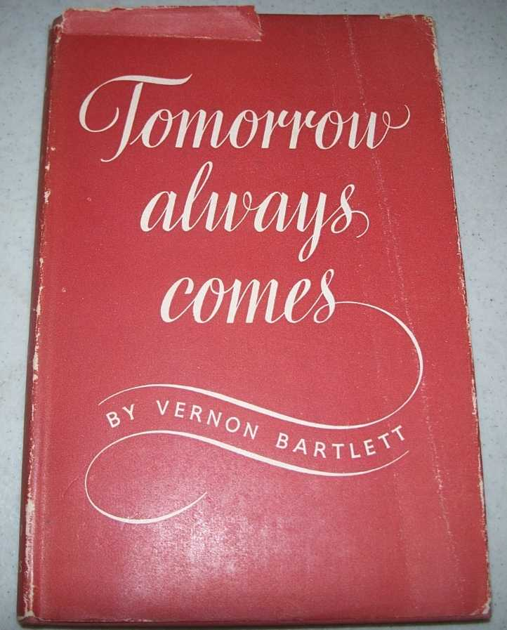 Tomorrow Always Comes, Bartlett, Vernon