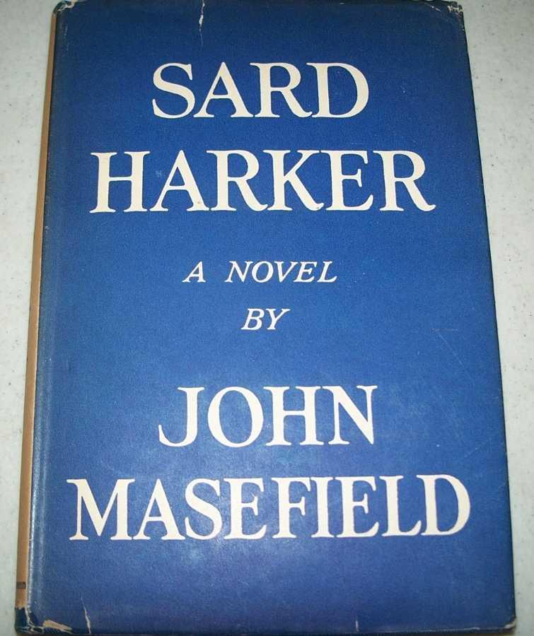 Sard Harker: A Novel, Masefield, John
