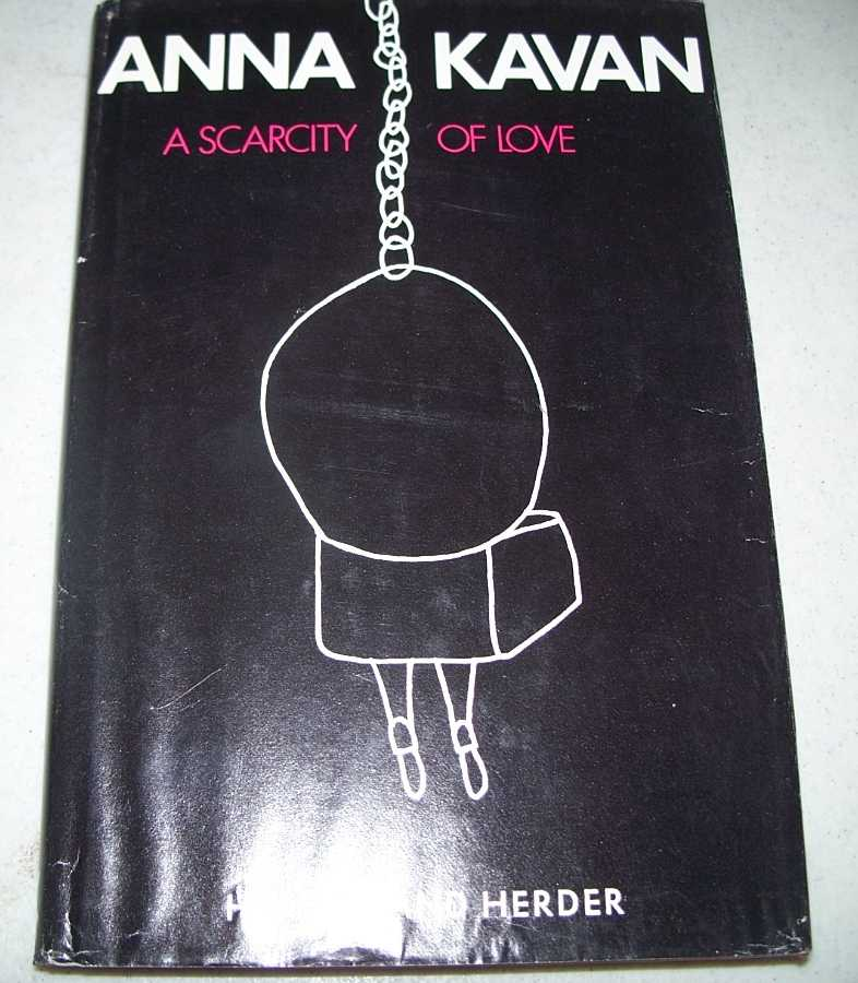 A Scarcity of Love: A Novel, Kavan, Anna