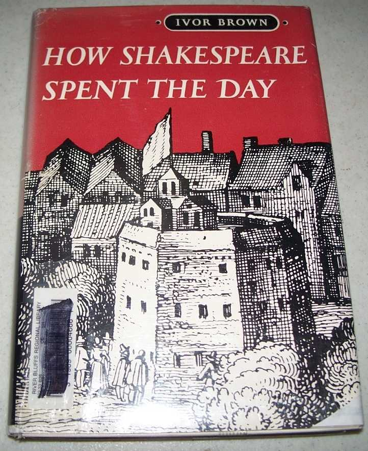 How Shakespeare Spent the Day, Brown, Ivor