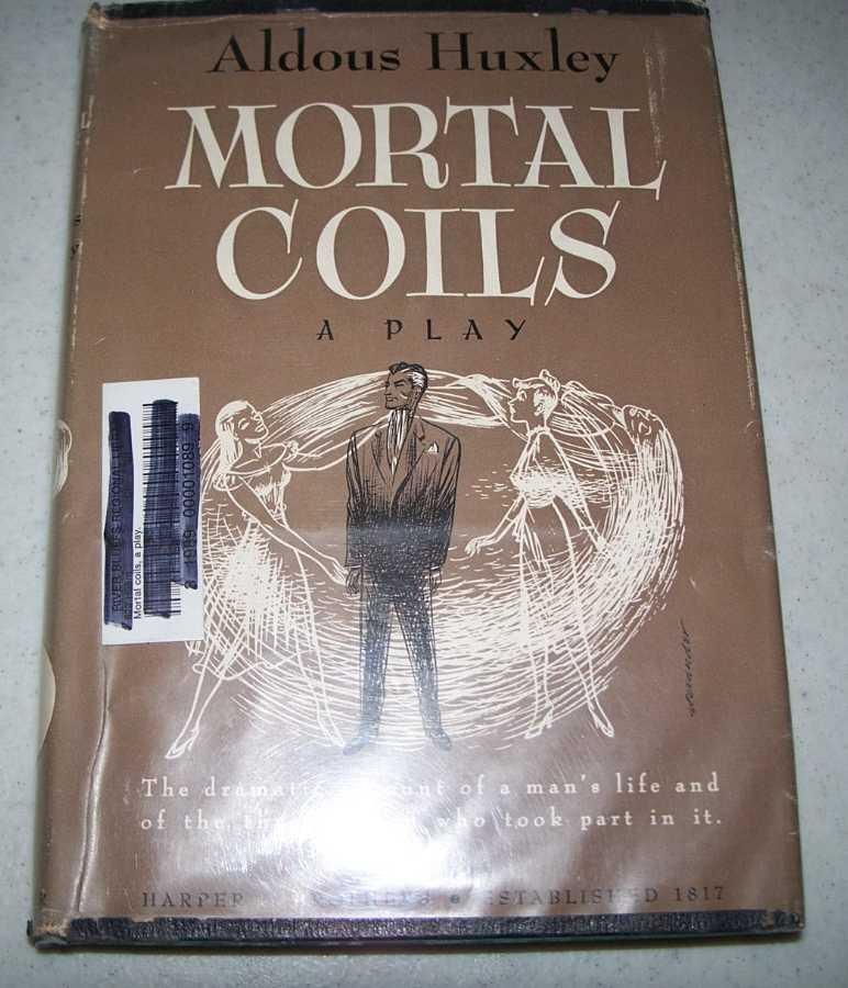 Mortal Coils: A Play, Huxley, Aldous