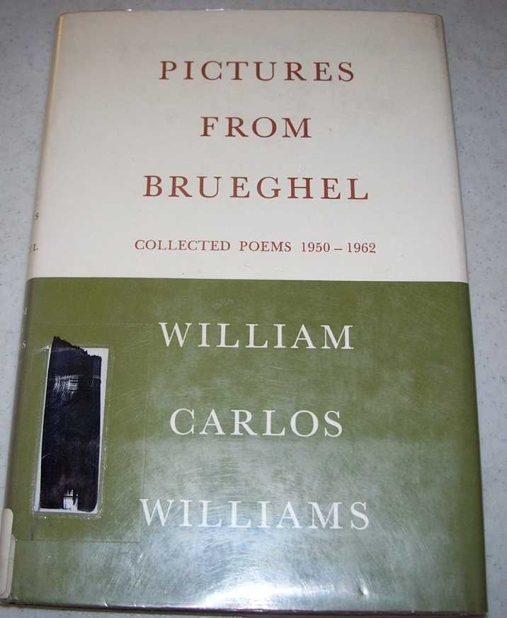 Pictures from Brueghel and Other Poems: Collected Poems 1950-1962, Williams, William Carlos