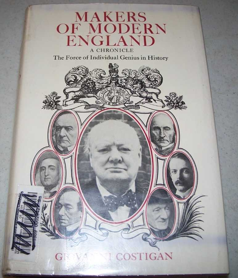 Makers of Modern England: The Force of Individual Genius in History, Costigan, Giovanni