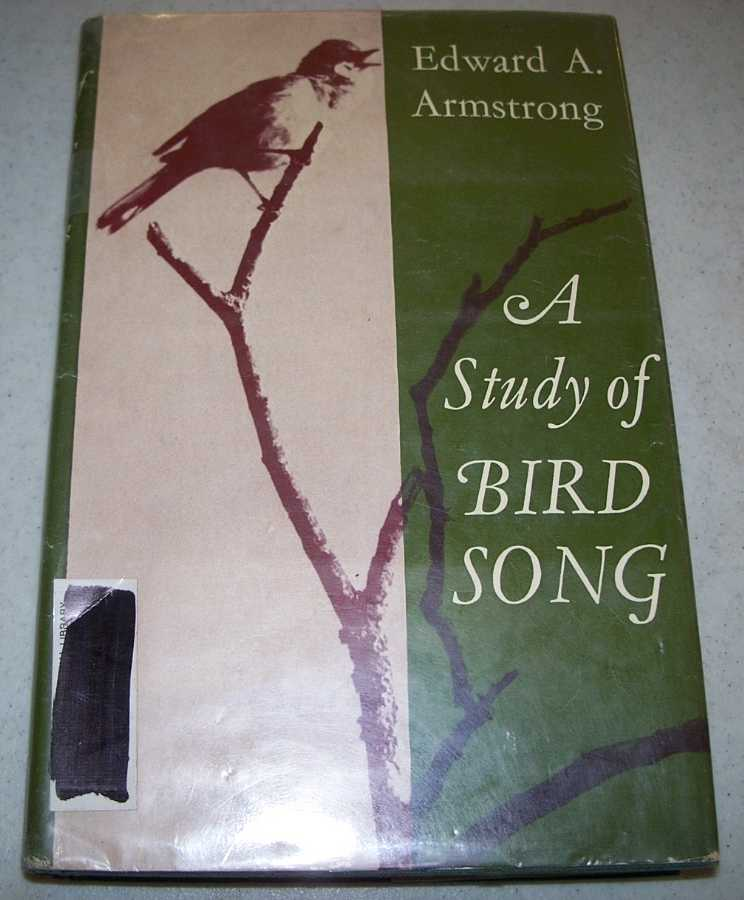 A Study of Bird Song, Armstrong, Edward A.