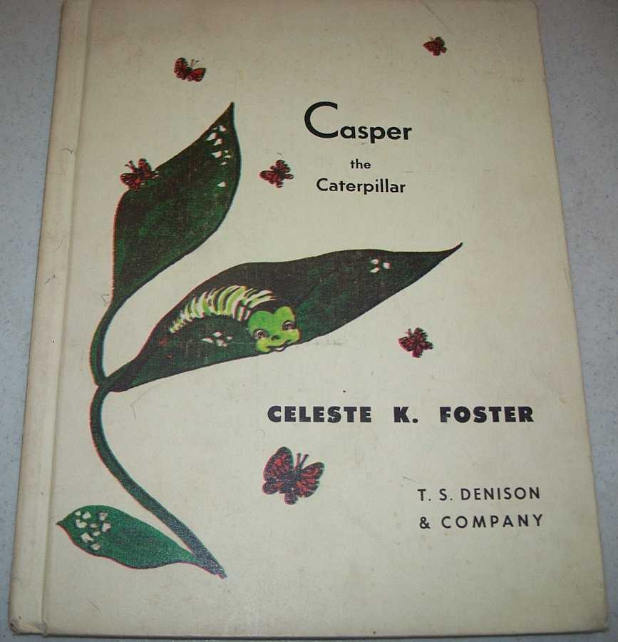 Casper the Caterpillar, Foster, Celeste K.