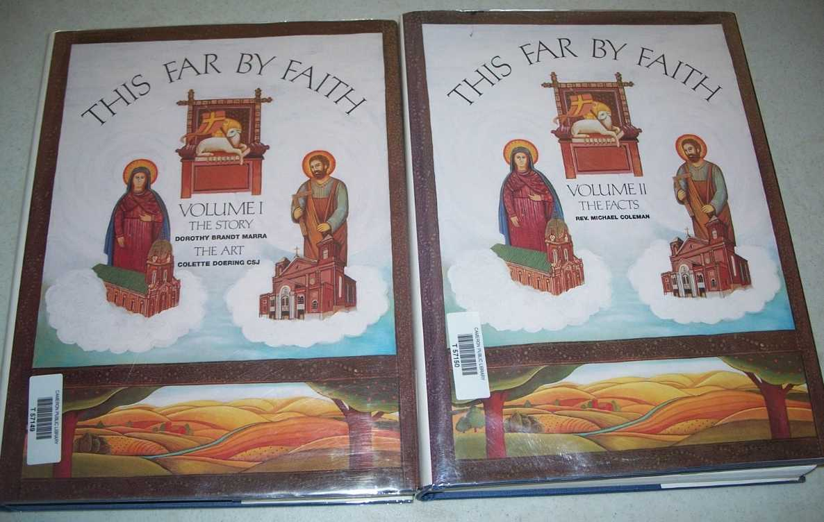This Far By Faith: A Popular History of the Catholic People of West and Northwest Missouri in Two Volumes, Marra, Dorothy Brandt; Doering, Colette Marie; Beemont, Bill R.; Coleman, Charles M.