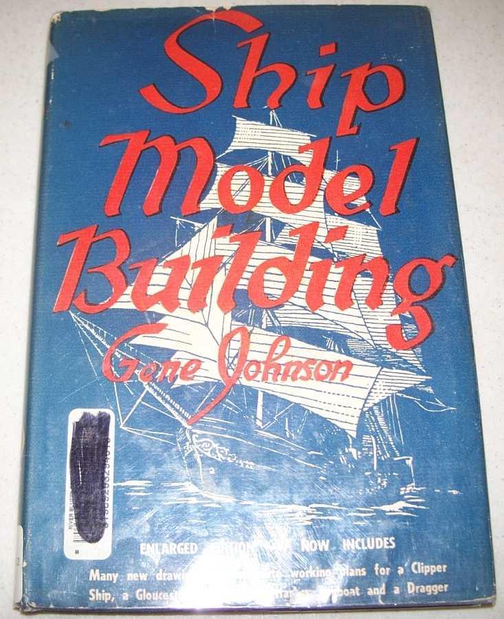 Ship Model Building, Second Edition, Johnson, Gene