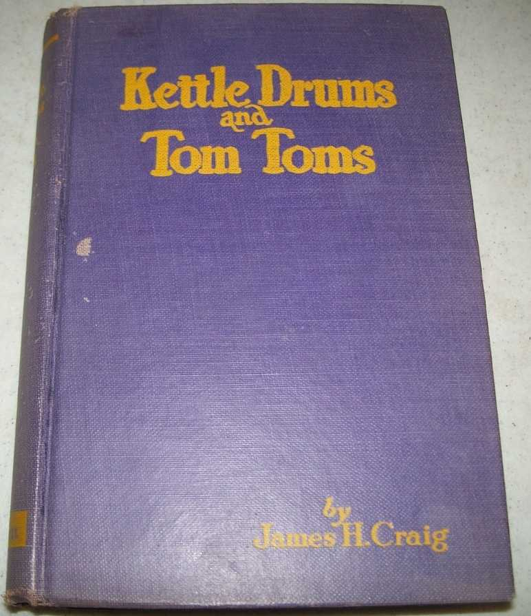 Kettle Drums and Tom Toms, Craig, James H.