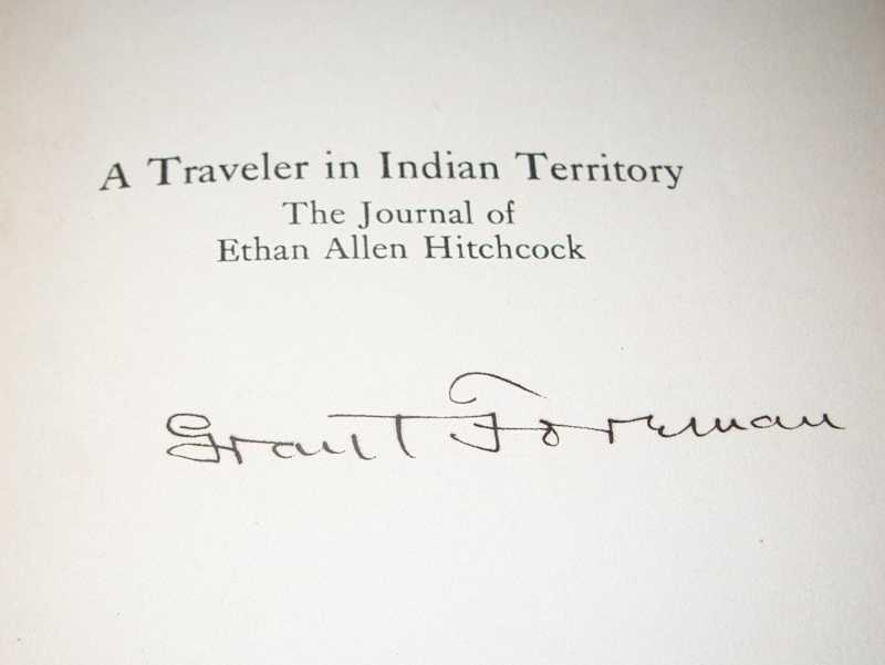 A Traveler in Indian Territory: The Journal of Ethan Allen Hitchcock, Late Major-General in the United States Army, Foreman, Grant (ed.)