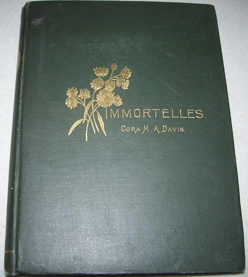 Immortelles, Davis, Cora M.A.