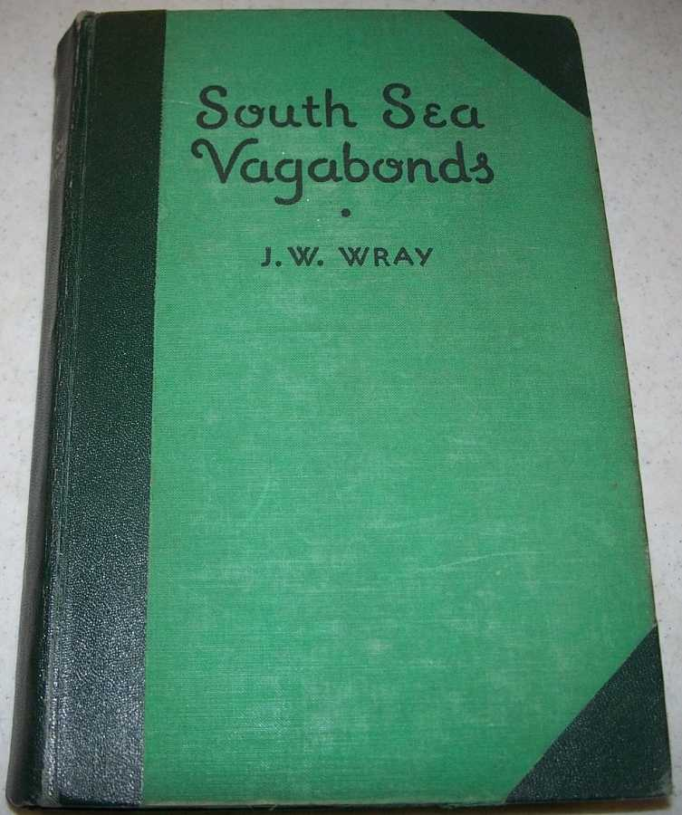 South Sea Vagabonds, Wray, J.W.