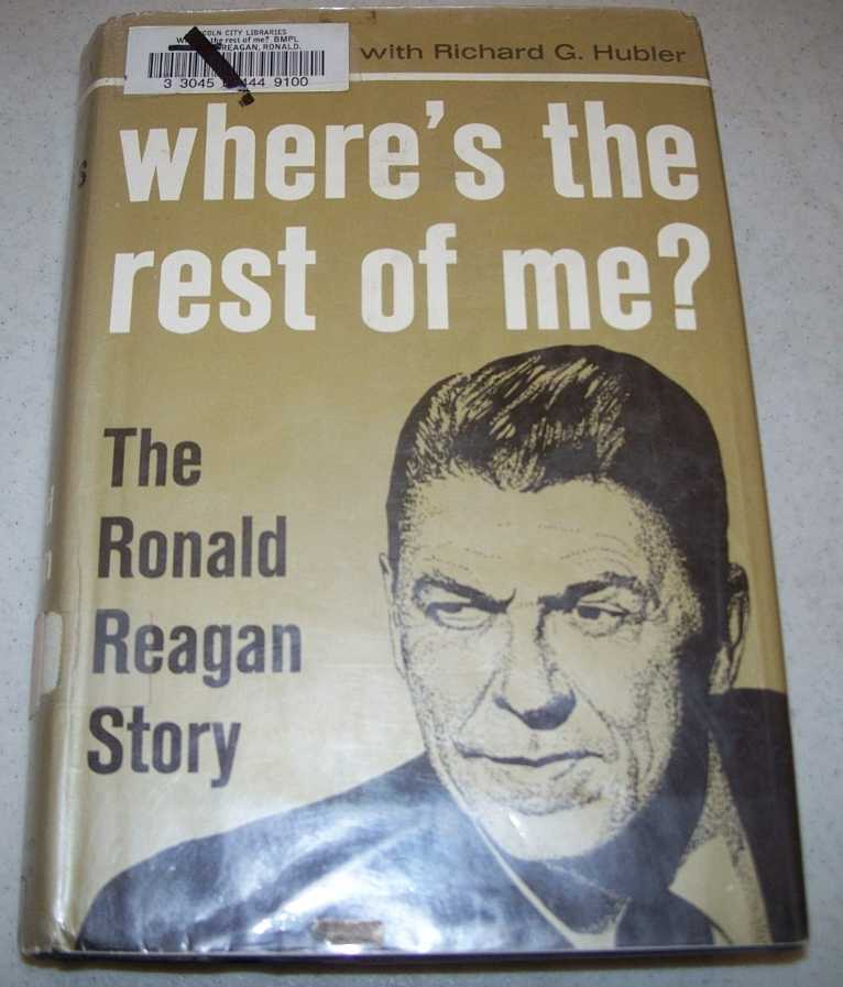 Where's the Rest of Me: The Ronald Reagan Story, Reagan, Ronald with Hubler, Richard G.