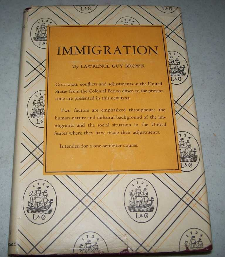 Immigration: Cultural Conflicts and Social Adjustments (Longmans' Social Science Series), Brown, Lawrence Guy