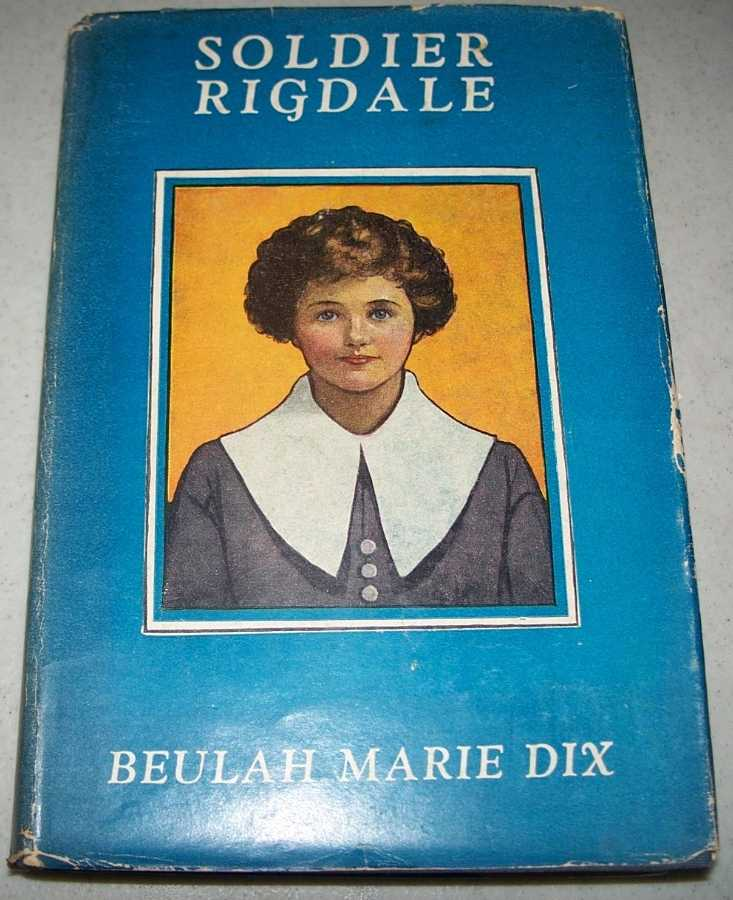 Soldier Rigdale: How He Sailed in the Mayflower and How He Served Miles Standish (The Young People's Library), Dix, Beulah Marie