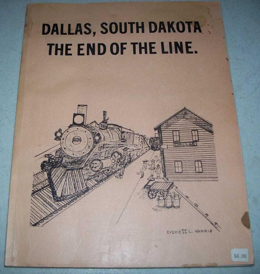 Dallas, South Dakota: The End of the Line, N/A