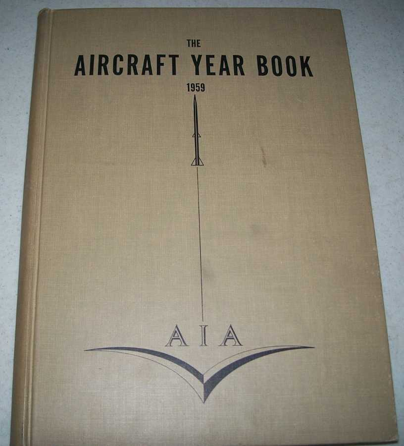 The Aircraft Year Book, 1959, Fortieth Edition, Parrish, Wayne W.