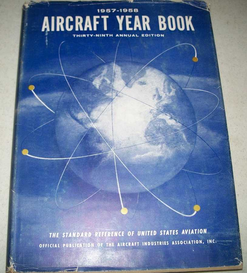 The Aircraft Year Book, 1957-1958, 39th Annual Edition, Parrish, Wayne W.