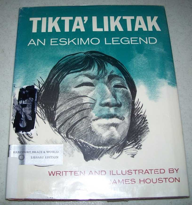 Tikta'Liktak: An Eskimo Legend, Houston, James
