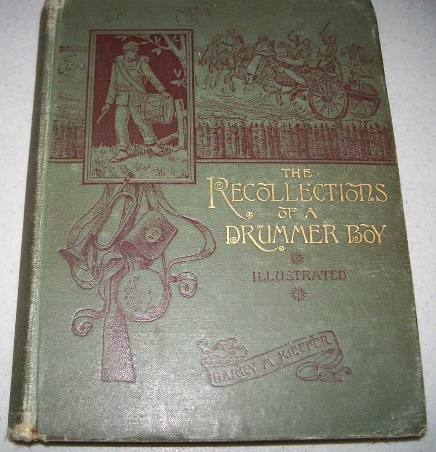 The Recollections of a Drummer Boy, Kieffer, Harry M.