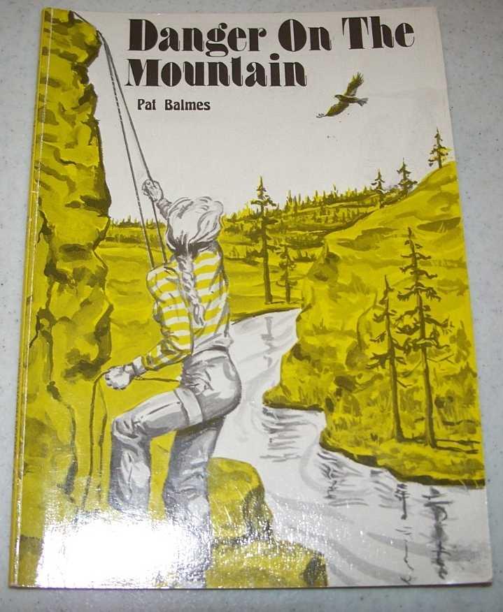 Danger on the Mountain: A High Adventure Book, Balmes, Pat