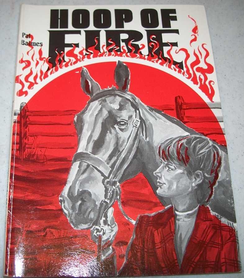 Hoop of Fire: A High Adventure Book, Balmes, Pat